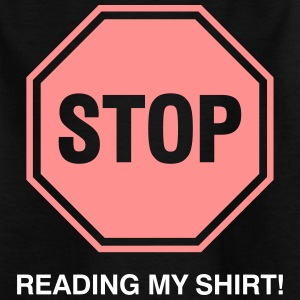 Stop! Thou Shalt Not Read My T-shirt! - Kids' T-Shirt