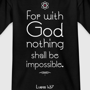 GOD´S ATOM Luke 1:37 - Camiseta niño