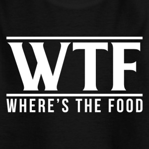 WTF - Where's The Food - Kids' T-Shirt