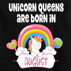 Unicorn Queens are born in August - Kinder T-Shirt