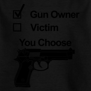 Gun owner victim you choose - Kids' T-Shirt