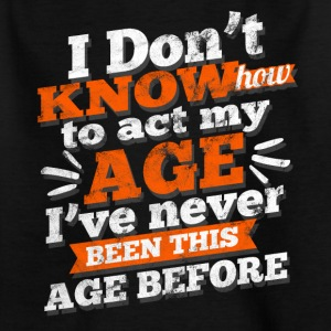 Distressed - How to behave at my age? - Kids' T-Shirt