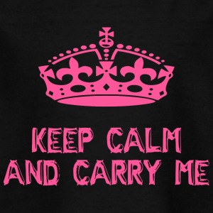 keep calm and carry me - Kinder T-Shirt