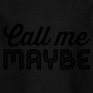 call me maybe - Kinder T-Shirt