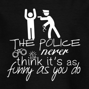 The police do not look so funny - Police - Kids' T-Shirt