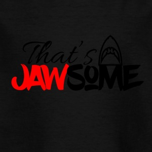 This is awesome I mean Jawsome - Kinder T-Shirt