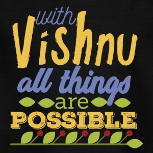 With Vishnu All Things are Possible - Kinder T-Shirt