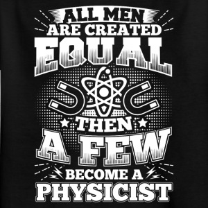 Funny Physics Fysiker shirt All Män Lika - T-shirt barn