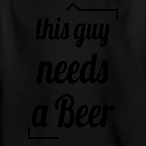 This guy needs a beer - Kids' T-Shirt