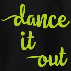 Dance It out - Kids' T-Shirt