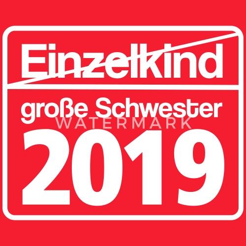 gro e schwester 2019 schild kinder t shirt spreadshirt. Black Bedroom Furniture Sets. Home Design Ideas
