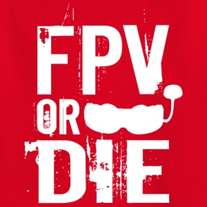 FPV OR DIE - Camiseta niño