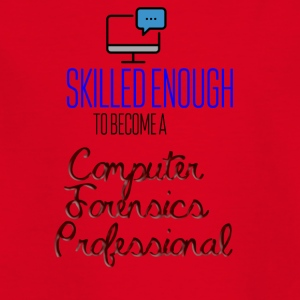 Skilled to become a computer forensics prof - Kids' T-Shirt
