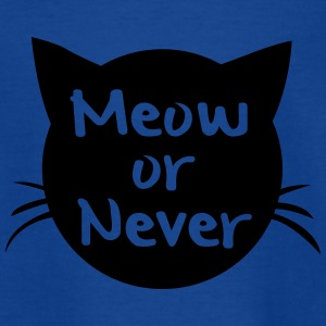 Meow or never - Teenage T-shirt