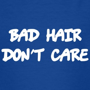 Bad hair dont care - Teenager T-Shirt