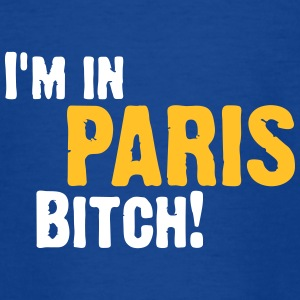 Hey Bitch, ich bin in Paris! - Teenager T-Shirt