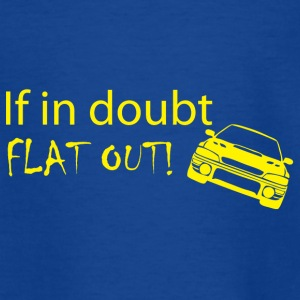 if in doubt FLAT OUT - Teenage T-shirt
