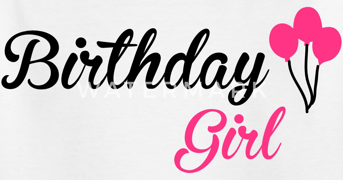 Birthday Girl by Funny Sayings T-shirts | Spreadshirt