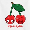 Life is a joke - T-shirt Ado