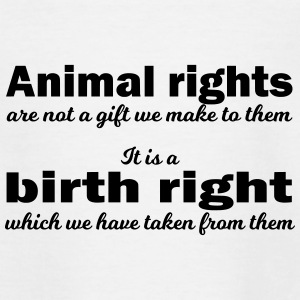 Animal rights are not a gift! - Teenager T-Shirt