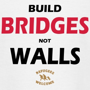 BUILD BRIDGES NOT WALLS - SIMPLE - Teenage T-shirt