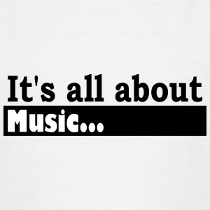 Its all about Music - Teenage T-shirt
