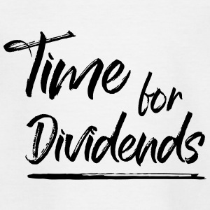 Time for Dividends - Teenage T-shirt