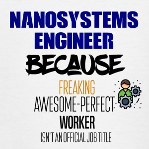 Nanosystems engineer - Teenage T-shirt