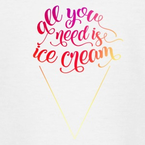 ALL YOU NEED IS ICECREAM - Teenage T-shirt