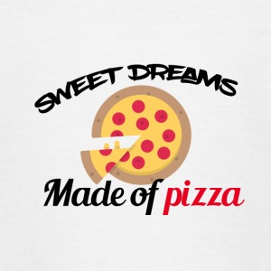 Sweet dreams zijn gemaakt van pizza - Teenager T-shirt
