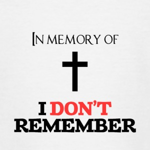 In memory of ... I do not remember - Teenage T-shirt