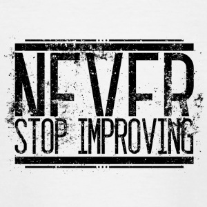 Never Stop Improving Alt 001 AllroundDesigns - Teenage T-shirt