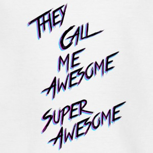 They call me awesome - Teenager T-shirt