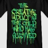 The Creative Adult is the Child Who Has Survived - Teenage T-shirt