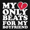 my heart beats only for my boyfriend - Teenage T-shirt