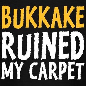 Bukkake Has Ruined My Carpet! - Teenage T-shirt