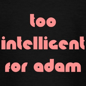 too intelligent for adam - Teenager T-Shirt
