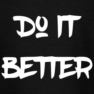 Do it better - Teenage T-shirt