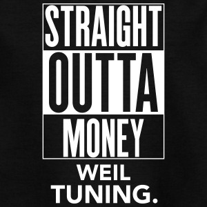 straight outta money weil tuning - Teenager T-Shirt