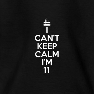 I can't keep calm i'm 11 - 11th birthday present - Teenage T-shirt