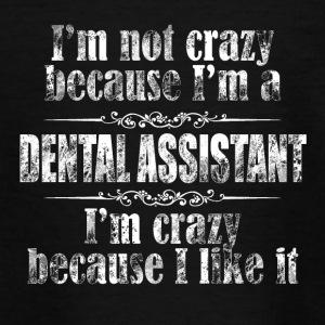 Im not crazy dental assistant - Teenager T-Shirt