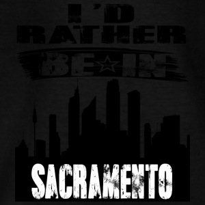 Gift Id rather be in Sacramento - Teenage T-shirt