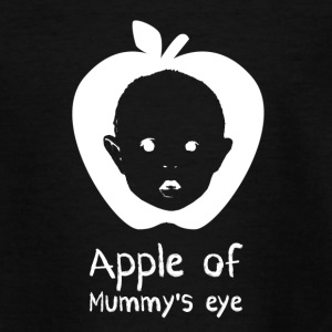 Apple of Mummy's Eye - T-shirt Ado