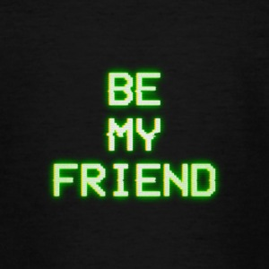 BE MY FRIEND - Teenage T-shirt