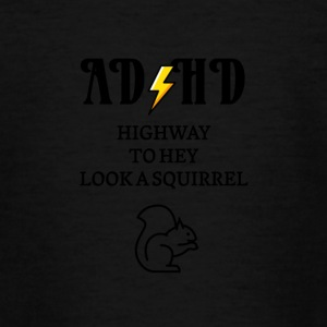ADHD Highway to hey look a squirrel - Teenage T-shirt