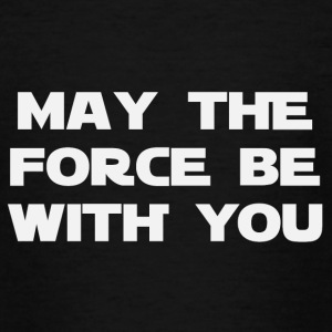 May the force be with you (2186) - Teenage T-shirt