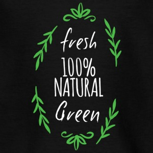 Frisch 100% Natural und Grün - fresh 100% Natural - Teenager T-Shirt