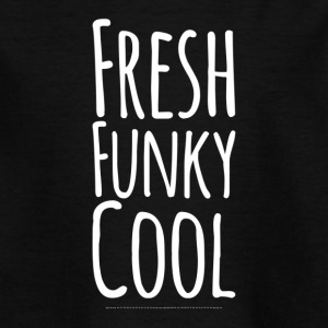 Fresh Funky Cool weiss - Teenager T-Shirt