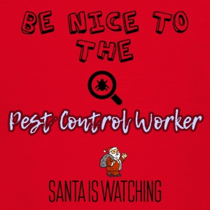 Be nice to the pest control worker - Teenage T-shirt