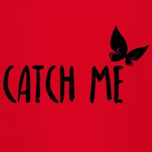 Catch me - Fang mich - Teenager T-Shirt